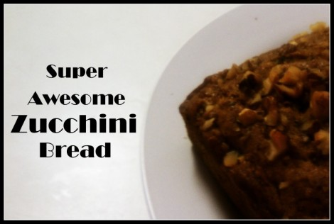 super awesome zucchini bread